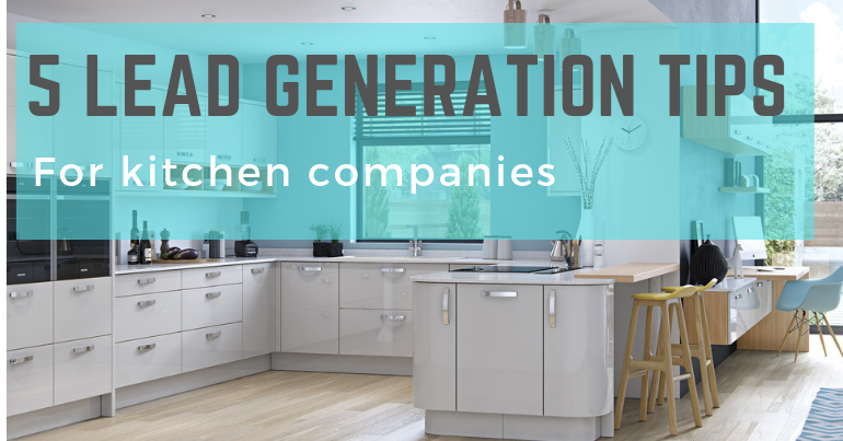 lead generation for kitchen companies